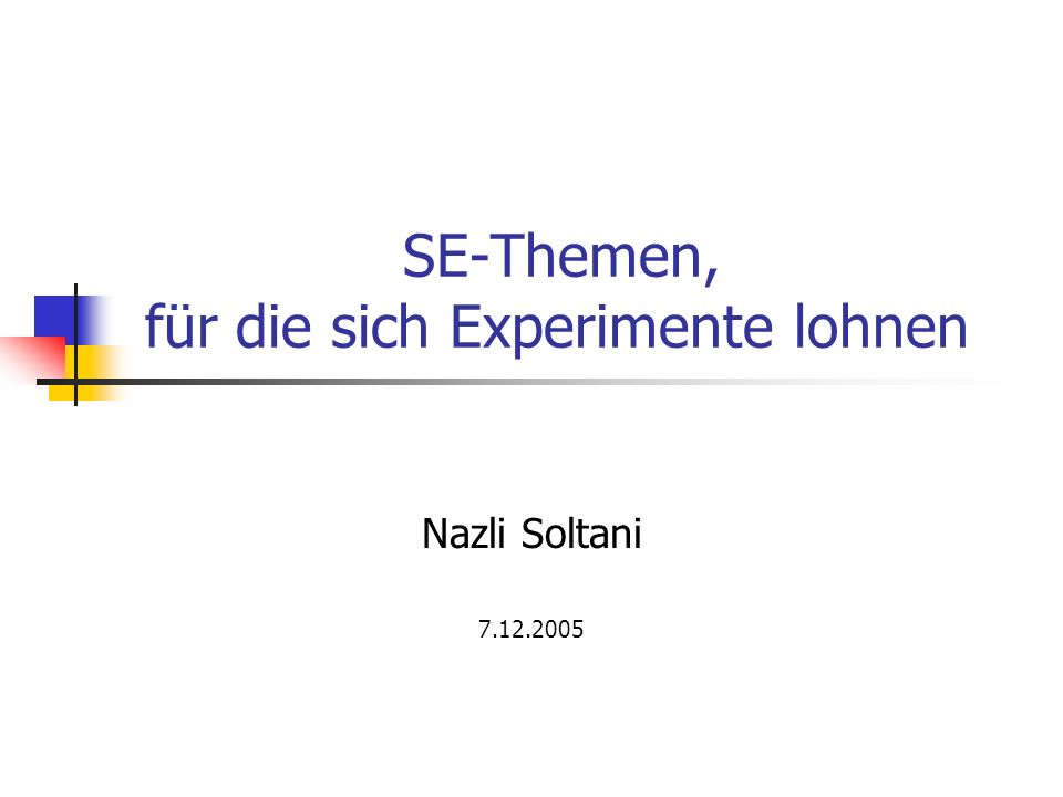 Nazli Soltani Themen von SE Experimente 2/27 Gliederung Experimente Aktuelle Experimente (2005) eXtreme Programmierung Paar-Programmierung Test First relativ neue Experimente (1996) Reading Technik Code Reading vs Functional Testing vs Structural Testing Cleanroom vs non-Cleanroom Senario Based Reading Ältere Experimente (1986) Studentisches Beispiel