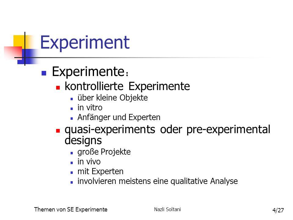 Nazli Soltani Themen von SE Experimente 25/27 Ältere Experimente Flowcharts vs Programm Design Languages (PDL) Ramsey, Atwood, Van Doren (1983) aus der Sicht des Entwicklers Ergebnisse: Kommunikation und Design Performance besser bei PDL