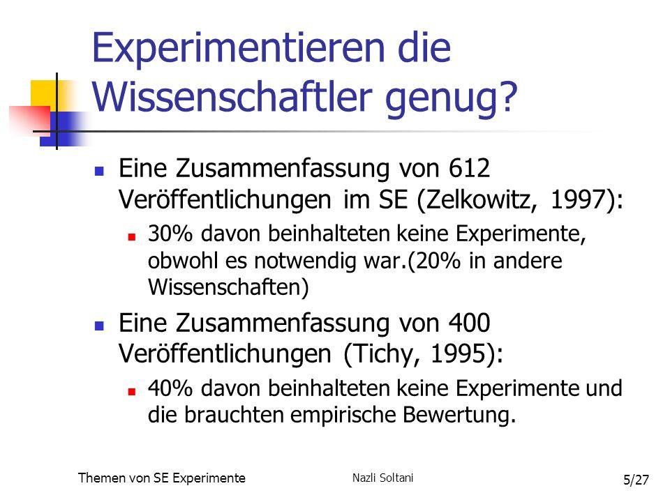 Nazli Soltani Themen von SE Experimente 6/27 Warum Experimentieren die Wissenschaftler nicht genug.