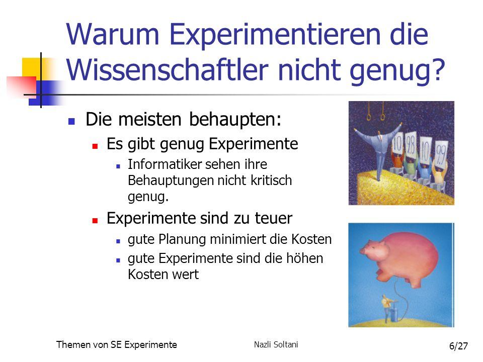 Nazli Soltani Themen von SE Experimente 7/27 Experimentieren die Wissenschaftler genug.