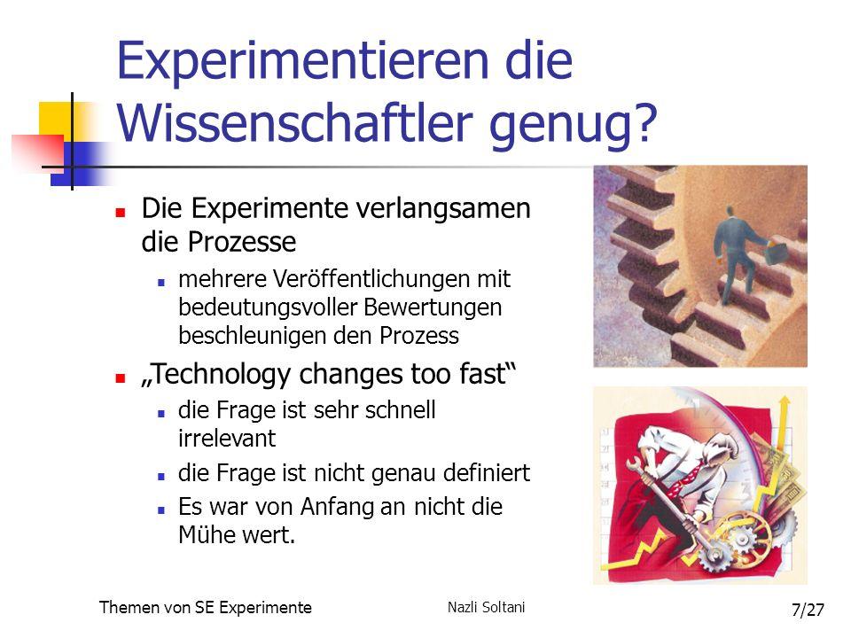 Nazli Soltani Themen von SE Experimente 8/27 Aktuelle Experimente : eXtreme Programmierung eXtreme Programming die bekannteste Agile Methode am sorgfältigsten untersuchten Praktiken von XP: Paar-Programmierung und Testgetriebene - Entwicklung.