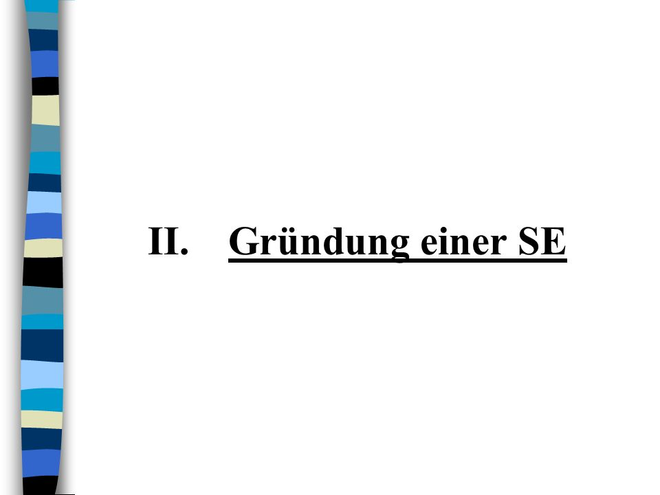 II.Gründung einer SE