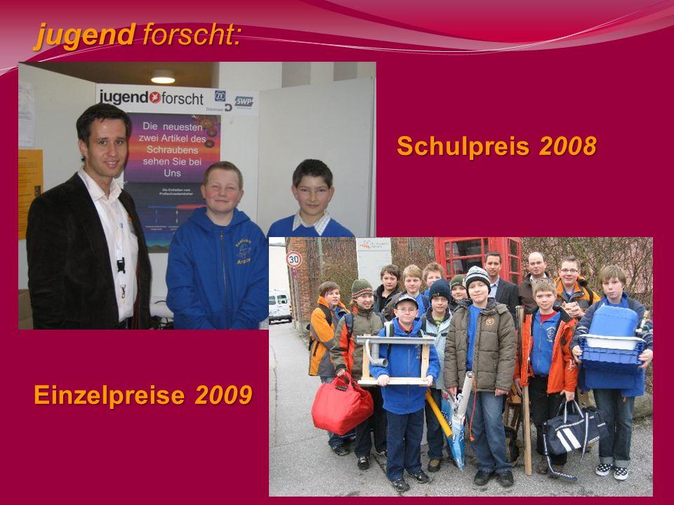 jugend forscht: Einzelpreise 2009 Schulpreis 2008