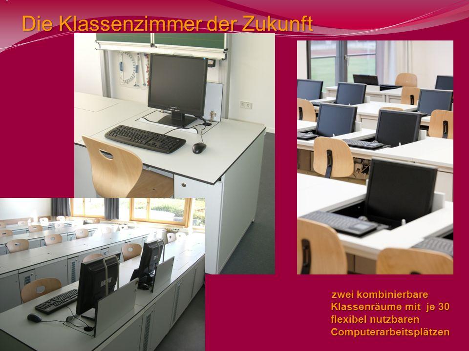 zwei kombinierbare Klassenräume mit je 30 flexibel nutzbaren Computerarbeitsplätzen zwei kombinierbare Klassenräume mit je 30 flexibel nutzbaren Compu