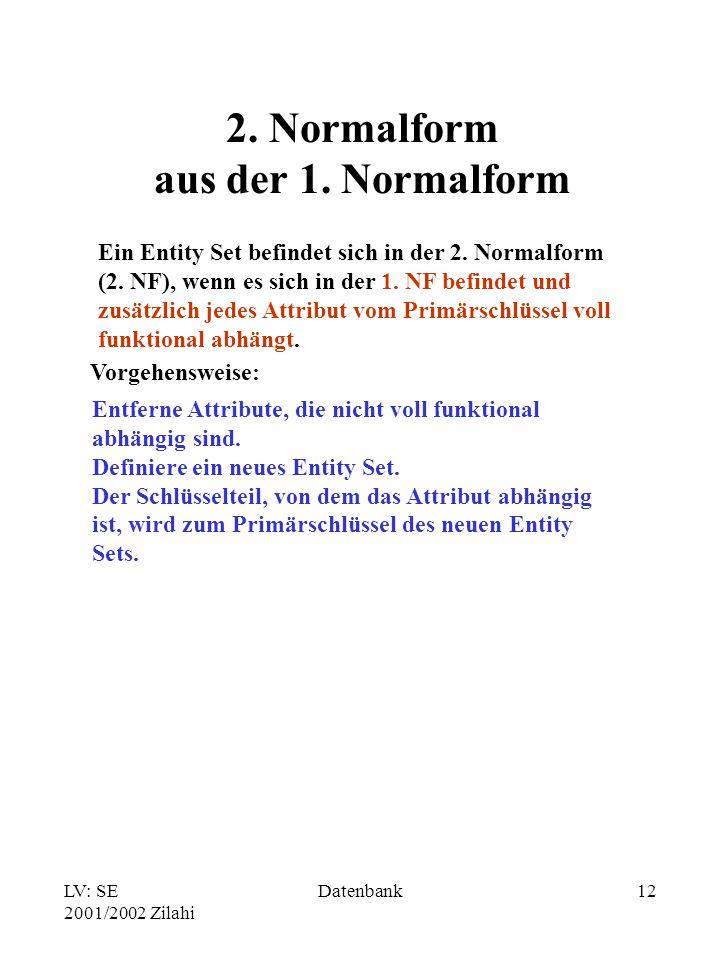 LV: SE 2001/2002 Zilahi Datenbank12 2.Normalform aus der 1.