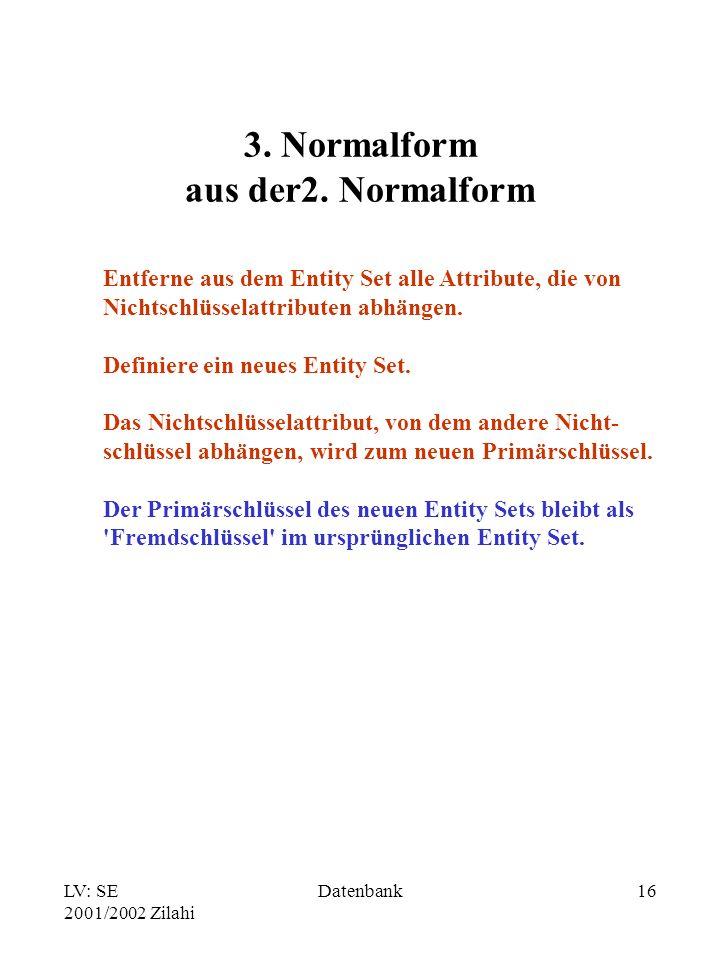 LV: SE 2001/2002 Zilahi Datenbank16 3.Normalform aus der2.