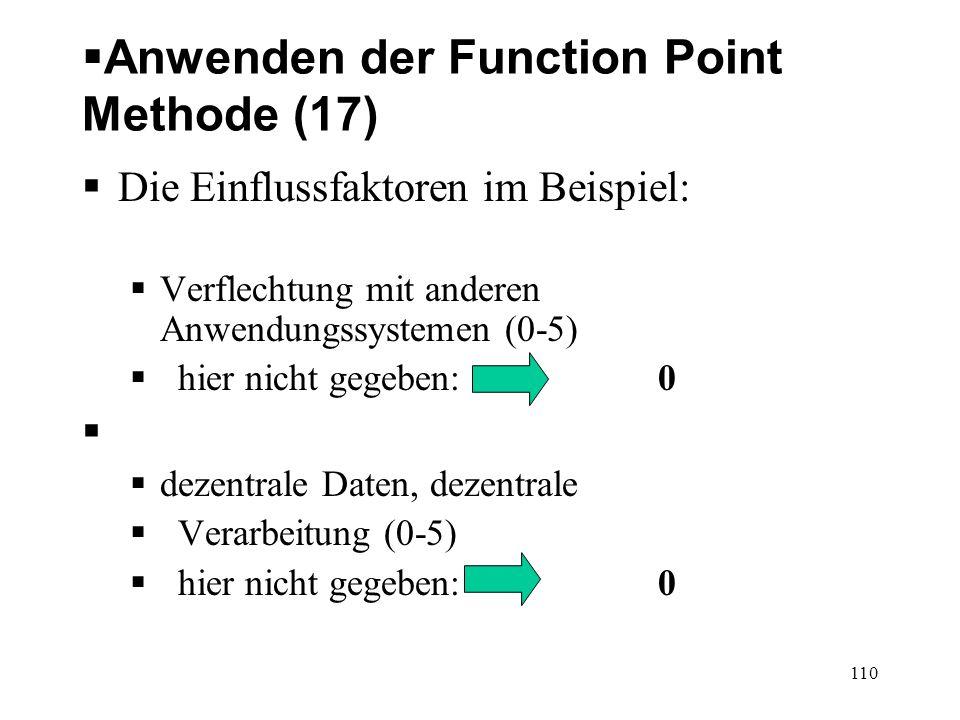 Anwenden der Function Point Methode (17) Die Einflussfaktoren im Beispiel: Verflechtung mit anderen Anwendungssystemen (0-5) hier nicht gegeben: 0 dez