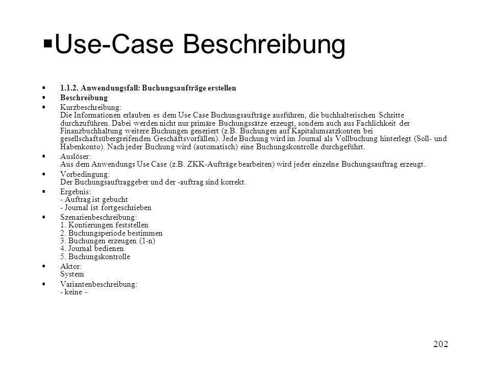 Use-Case Beschreibung 1.1.2. Anwendungsfall: Buchungsaufträge erstellen Beschreibung Kurzbeschreibung: Die Informationen erlauben es dem Use Case Buch