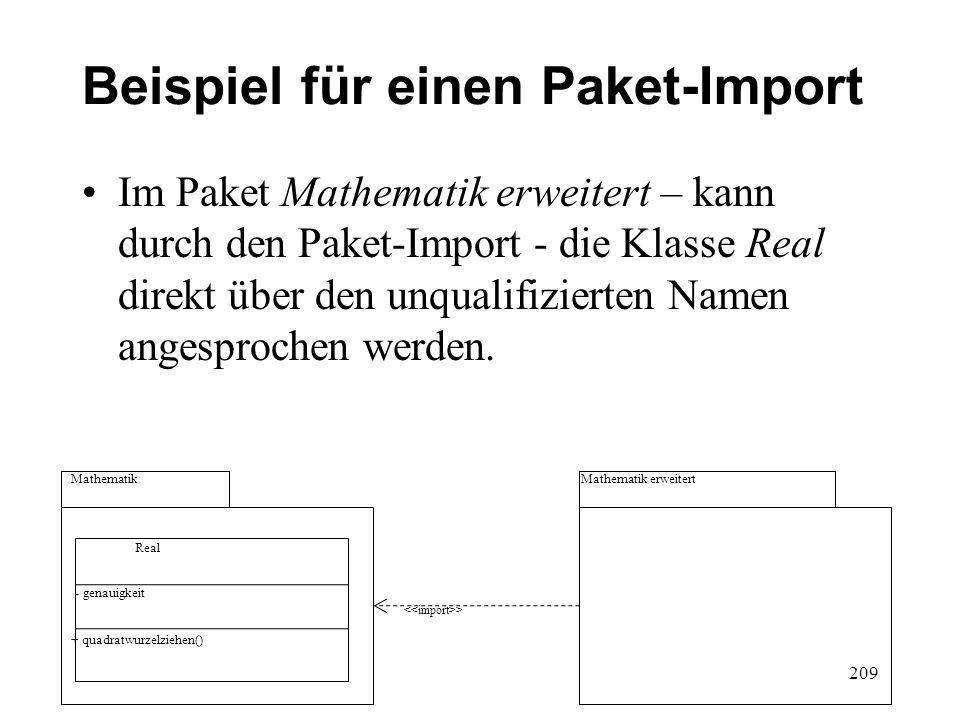 Beispiel für einen Paket-Import Im Paket Mathematik erweitert – kann durch den Paket-Import - die Klasse Real direkt über den unqualifizierten Namen a