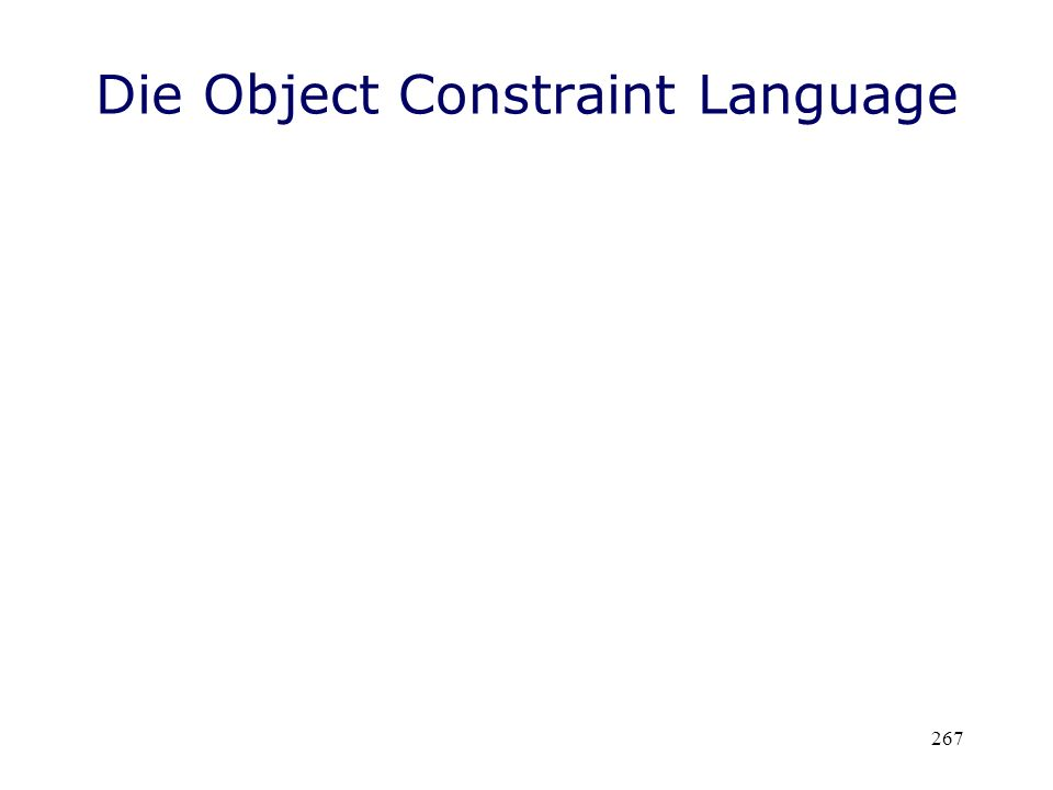 Die Object Constraint Language 267