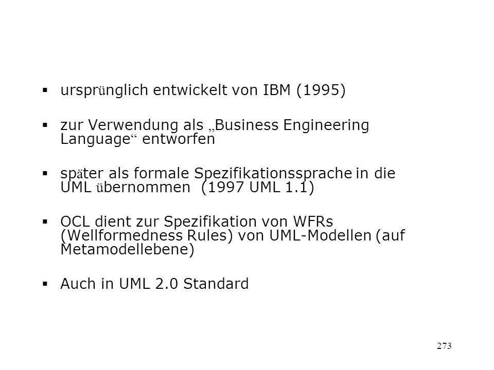 urspr ü nglich entwickelt von IBM (1995) zur Verwendung als Business Engineering Language entworfen sp ä ter als formale Spezifikationssprache in die