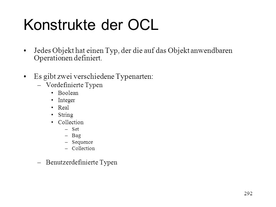 Konstrukte der OCL Boolean Type Werte: true, false Operationen: 293