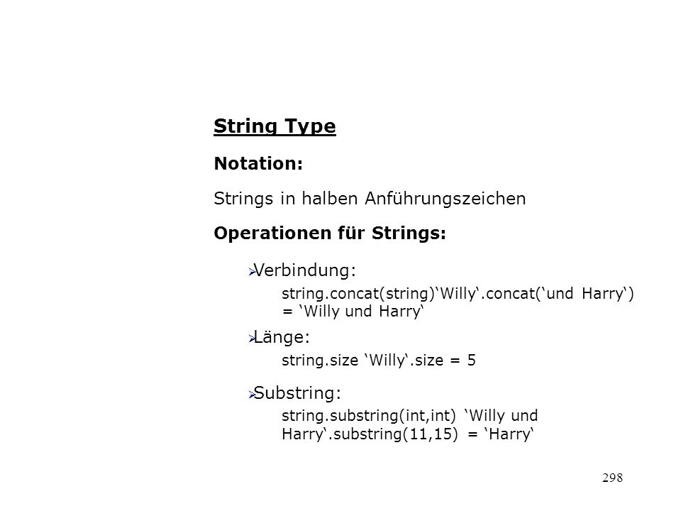 Konstrukte der OCL Operationen für Strings: Kleinbuchstaben: string.toLower Willy.toLower = willy Großbuchstaben: string.toUpper Willy.toUpper = WILLY Gleichheit: string1 = string2 (Willy=Harry) = false Ungleichheit: string1 <> string2 (Willy<>Harry) = true 299
