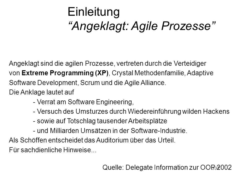 Einleitung Angeklagt: Agile Prozesse Angeklagt sind die agilen Prozesse, vertreten durch die Verteidiger von Extreme Programming (XP), Crystal Methode