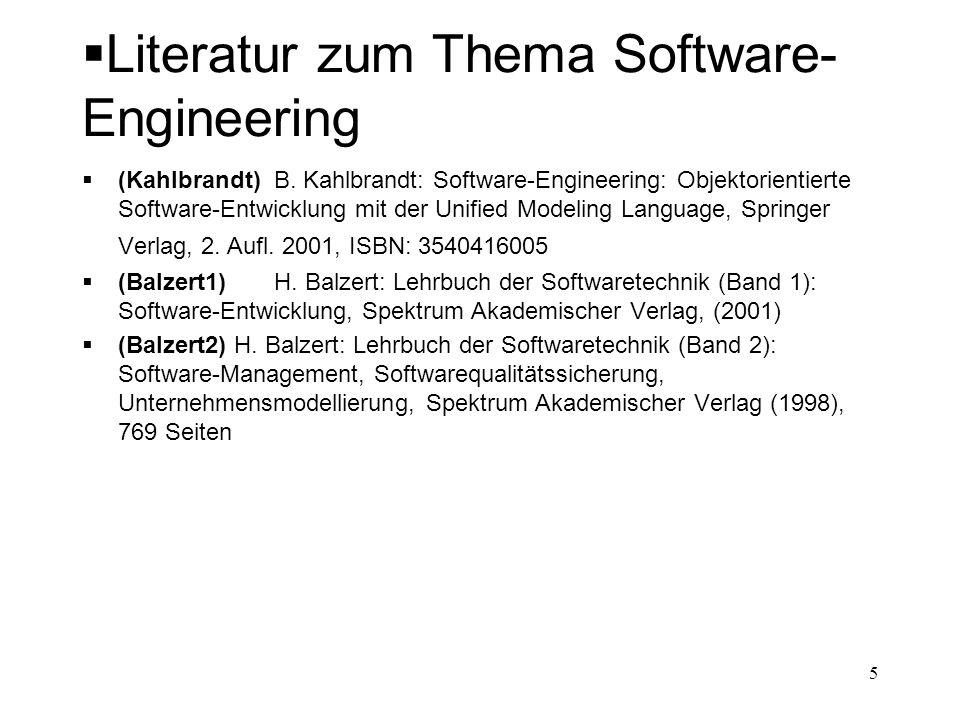 Literatur zum Thema Software- Engineering (Kahlbrandt)B. Kahlbrandt: Software-Engineering: Objektorientierte Software-Entwicklung mit der Unified Mode