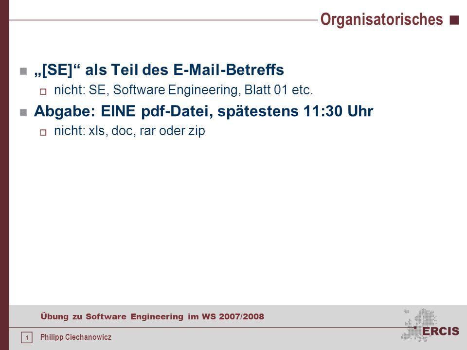 Philipp Ciechanowicz 2. Übung zu Software Engineering WS 2007/2008