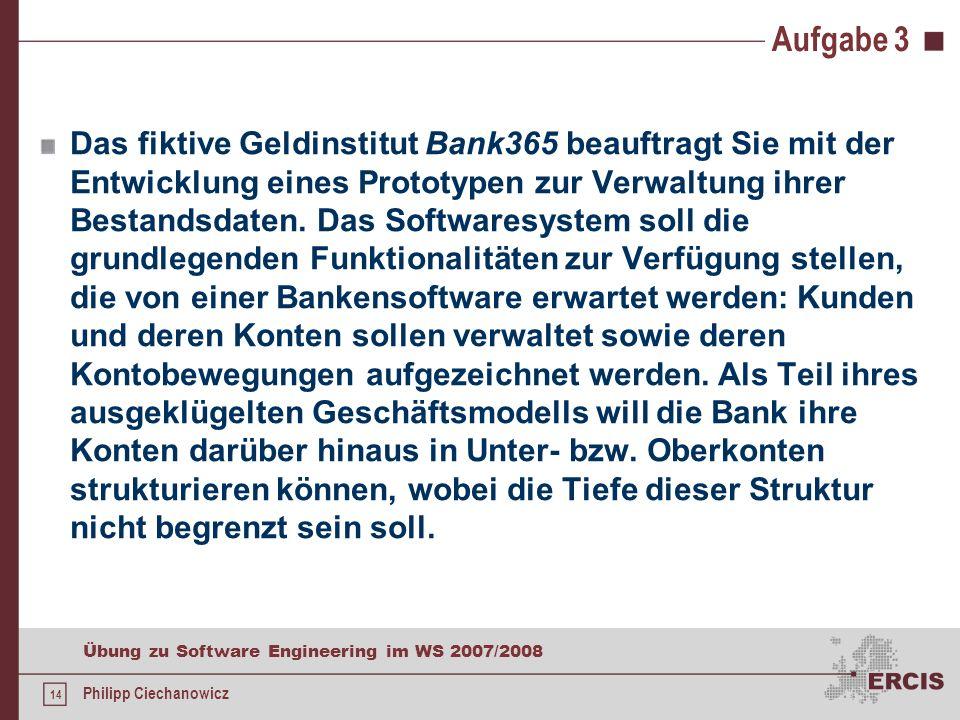 13 Übung zu Software Engineering im WS 2007/2008 Philipp Ciechanowicz Aufgabe 2c) vorher: nachher:
