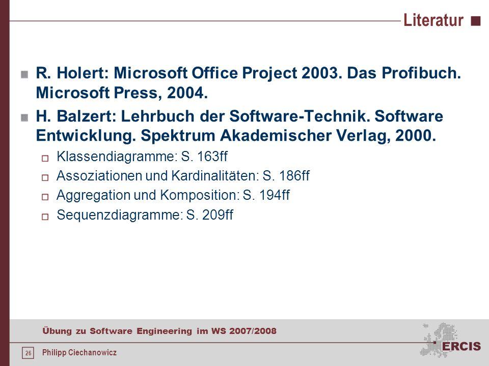 25 Übung zu Software Engineering im WS 2007/2008 Philipp Ciechanowicz Aufgabe 3b) häufige Fehler Inkonsistenzen zwischen Klassen- und Sequenzdiagramm