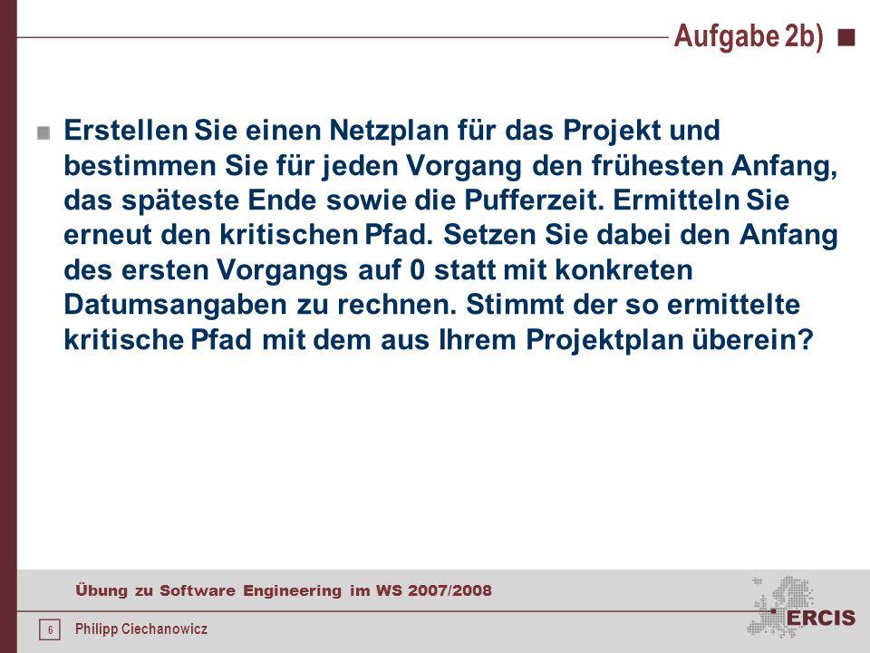 5 Übung zu Software Engineering im WS 2007/2008 Philipp Ciechanowicz Aufgabe 2a)
