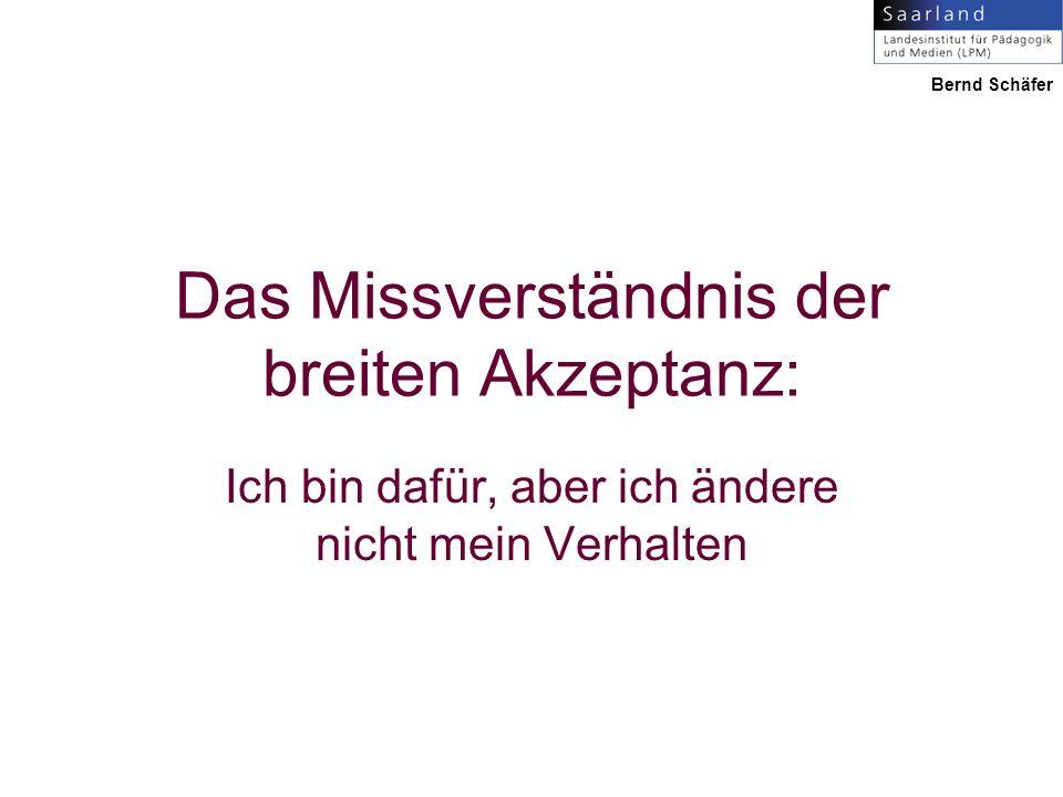 Das Missverständnis der breiten Akzeptanz: Ich bin dafür, aber ich ändere nicht mein Verhalten Bernd Schäfer