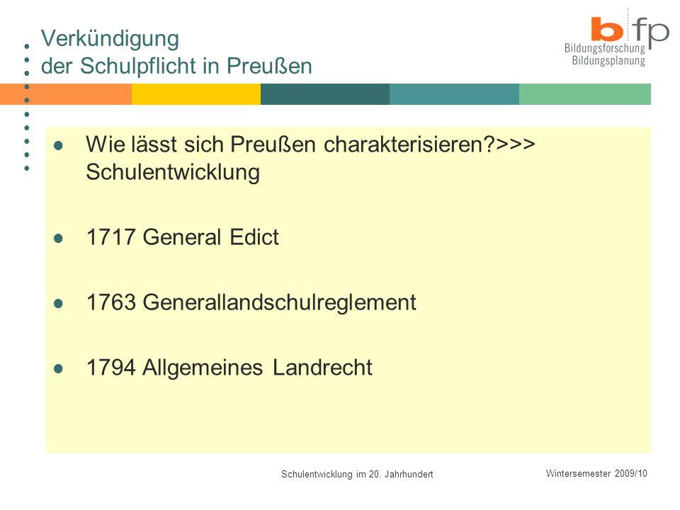 Wintersemester 2009/10 Schulentwicklung im 20. Jahrhundert Verkündigung der Schulpflicht in Preußen Wie lässt sich Preußen charakterisieren?>>> Schule