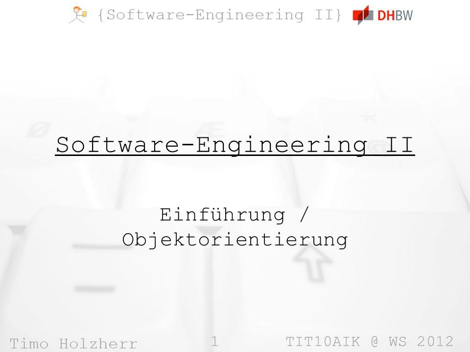 1 TIT10AIK @ WS 2012 Software-Engineering II Einführung / Objektorientierung