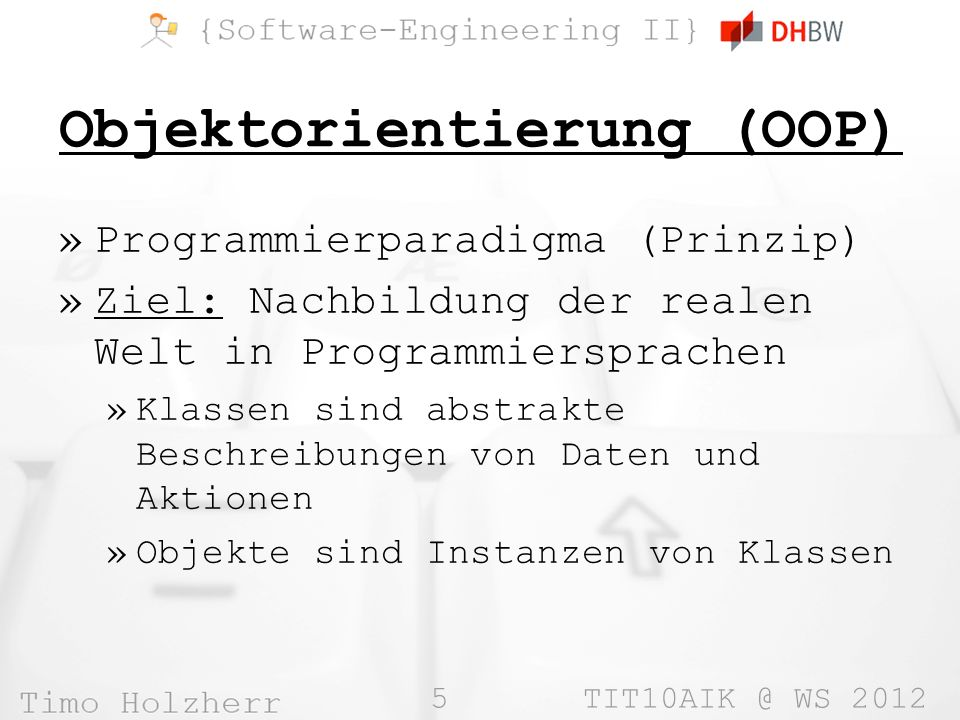 26 TIT10AIK @ WS 2012 Mehrfachvererbung I abstract class DHBWPerson { abstract void inVorlesungSein(); public void setName( String name ) {…} } abstract class PartyPerson { // jeder feiert auf seine Art abstract void feiern(); } class Schueler extends PartyPerson { void feiern() { System.out.println( Dance till 12… ); }