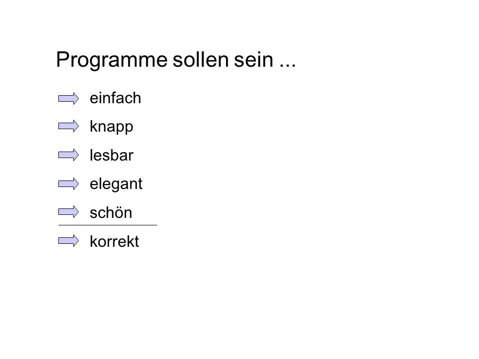 Programme sollen sein... einfach knapp lesbar elegant schön korrekt