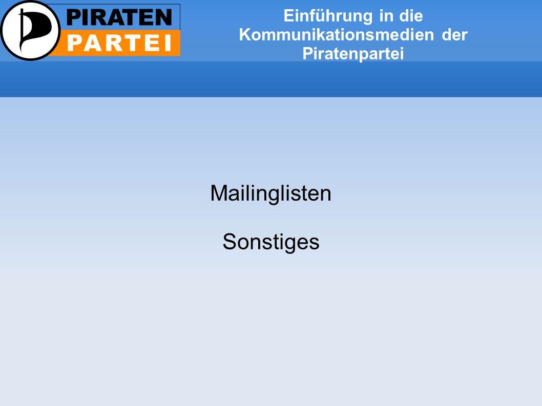 Einführung in die Kommunikationsmedien der Piratenpartei Mailinglisten Sonstiges