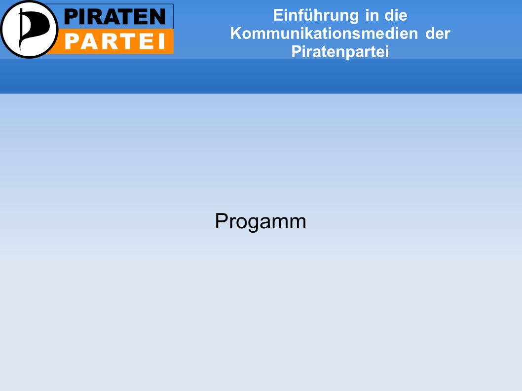 Einführung in die Kommunikationsmedien der Piratenpartei Progamm