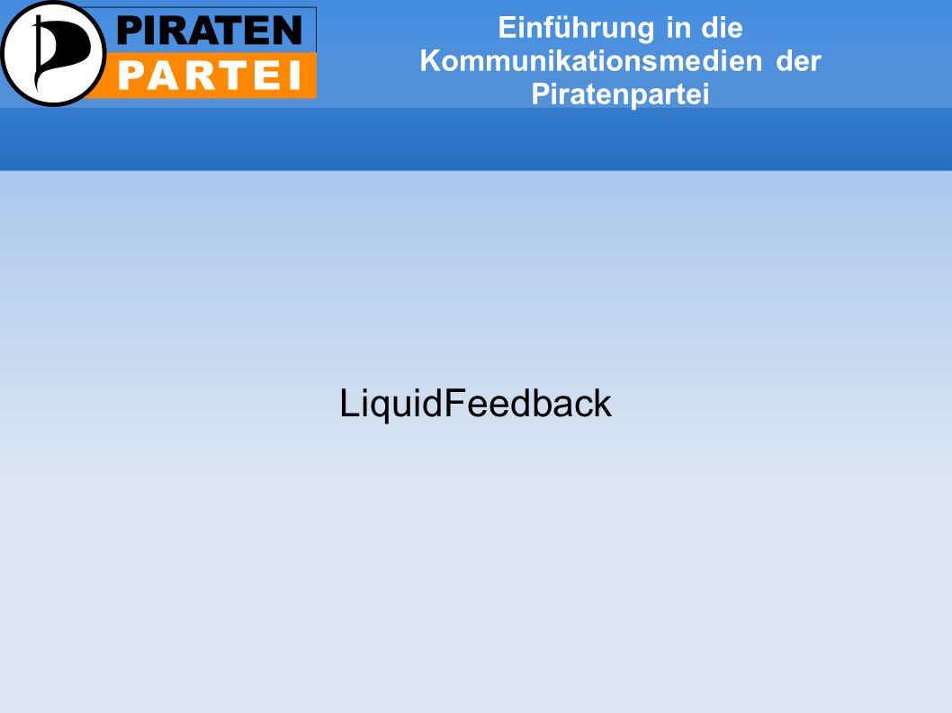 Einführung in die Kommunikationsmedien der Piratenpartei LiquidFeedback