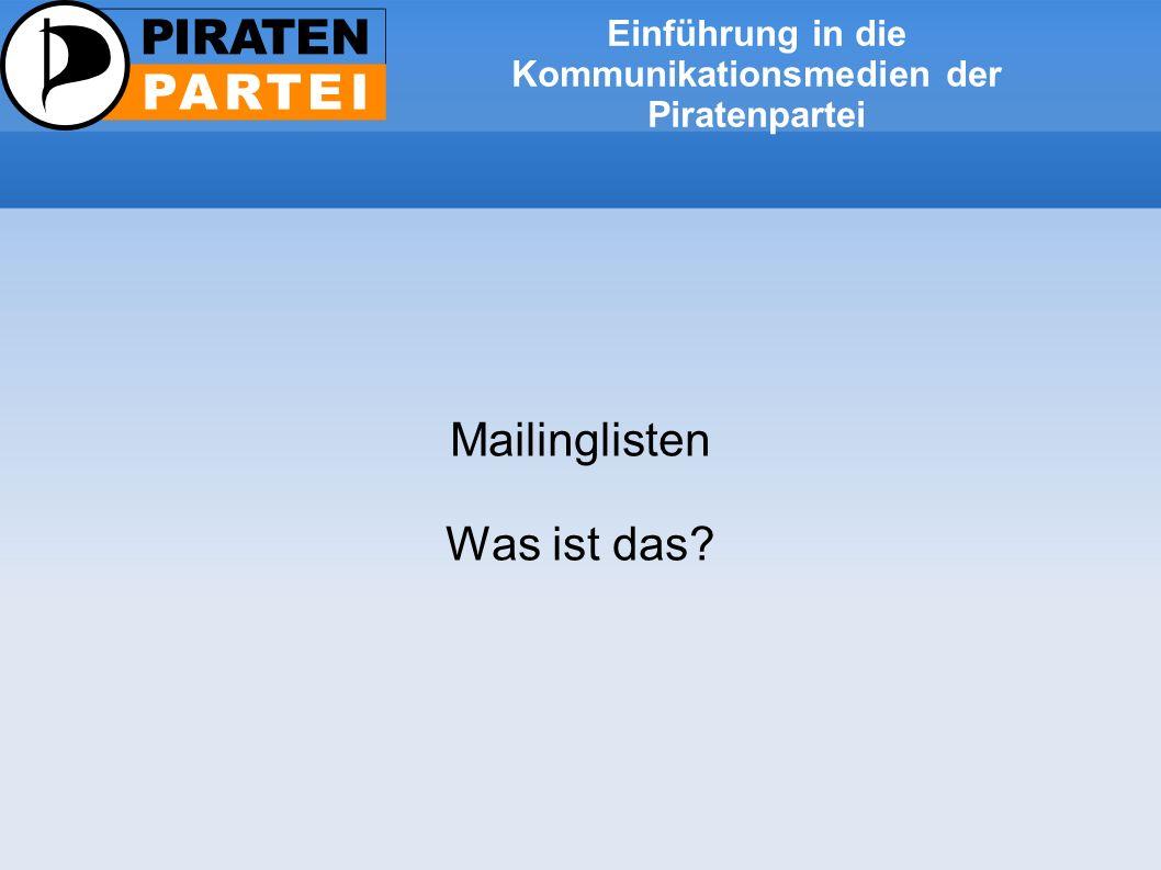 Einführung in die Kommunikationsmedien der Piratenpartei Mailinglisten Was ist das?