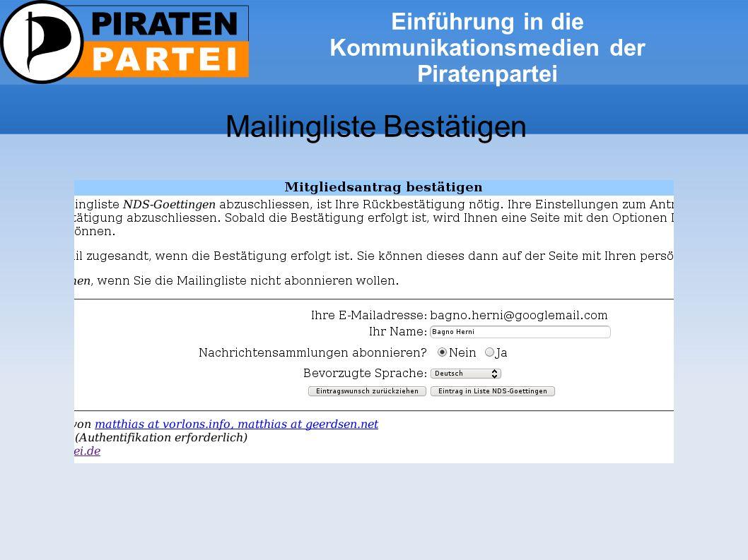 Einführung in die Kommunikationsmedien der Piratenpartei Mailingliste Bestätigen
