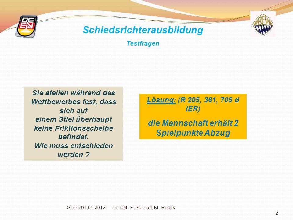 Stand 01.01 2012 Erstellt: F. Stenzel, M. Roock 1 Schiedsrichterausbildung Sehr geehrte Schiedsrichter-Kolleginnen und Kollegen, auf den nachfolgenden