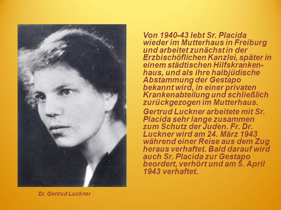 Von 1940-43 lebt Sr. Placida wieder im Mutterhaus in Freiburg und arbeitet zunächst in der Erzbischöflichen Kanzlei, später in einem städtischen Hilfs