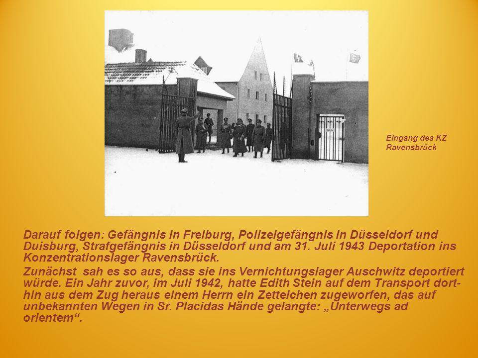 Darauf folgen: Gefängnis in Freiburg, Polizeigefängnis in Düsseldorf und Duisburg, Strafgefängnis in Düsseldorf und am 31. Juli 1943 Deportation ins K