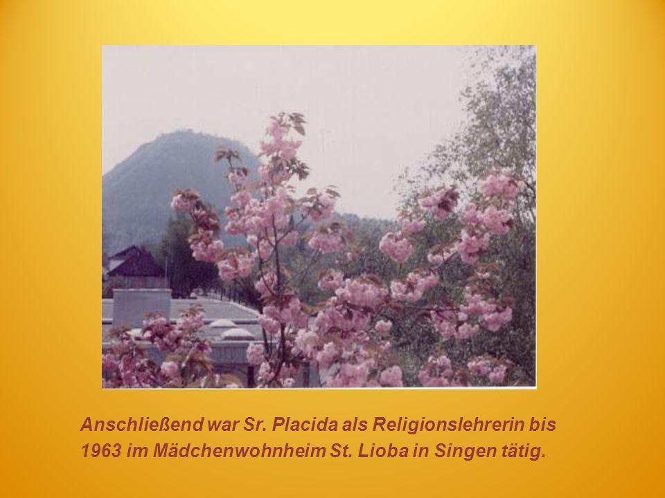 Anschließend war Sr. Placida als Religionslehrerin bis 1963 im Mädchenwohnheim St. Lioba in Singen tätig.