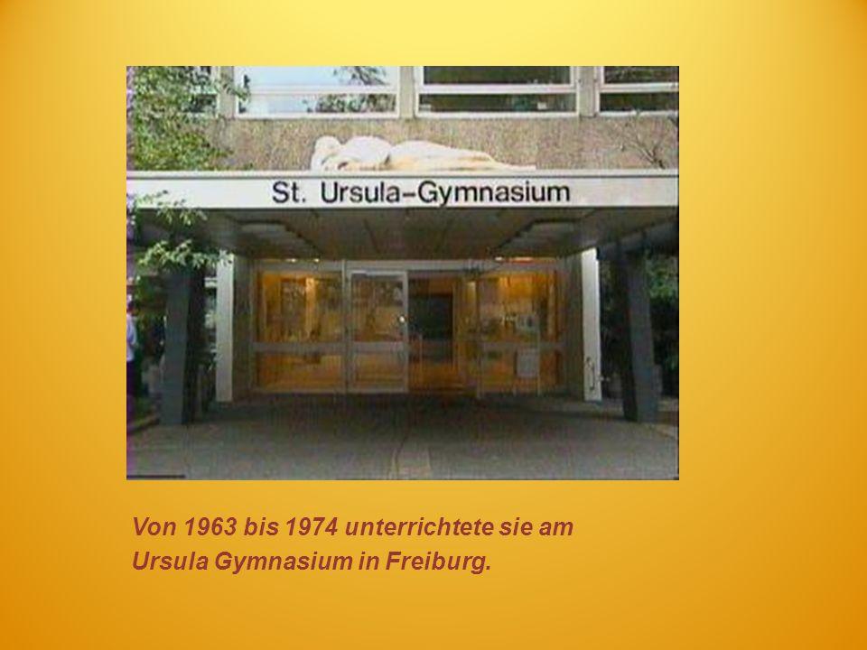 Von 1963 bis 1974 unterrichtete sie am Ursula Gymnasium in Freiburg.