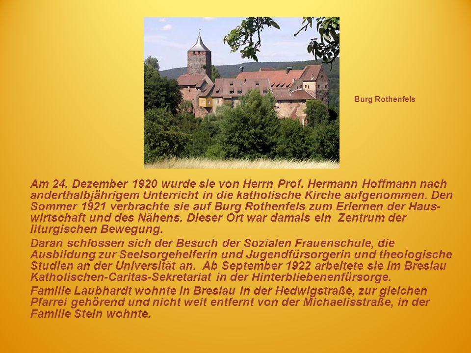 Am 24. Dezember 1920 wurde sie von Herrn Prof. Hermann Hoffmann nach anderthalbjährigem Unterricht in die katholische Kirche aufgenommen. Den Sommer 1
