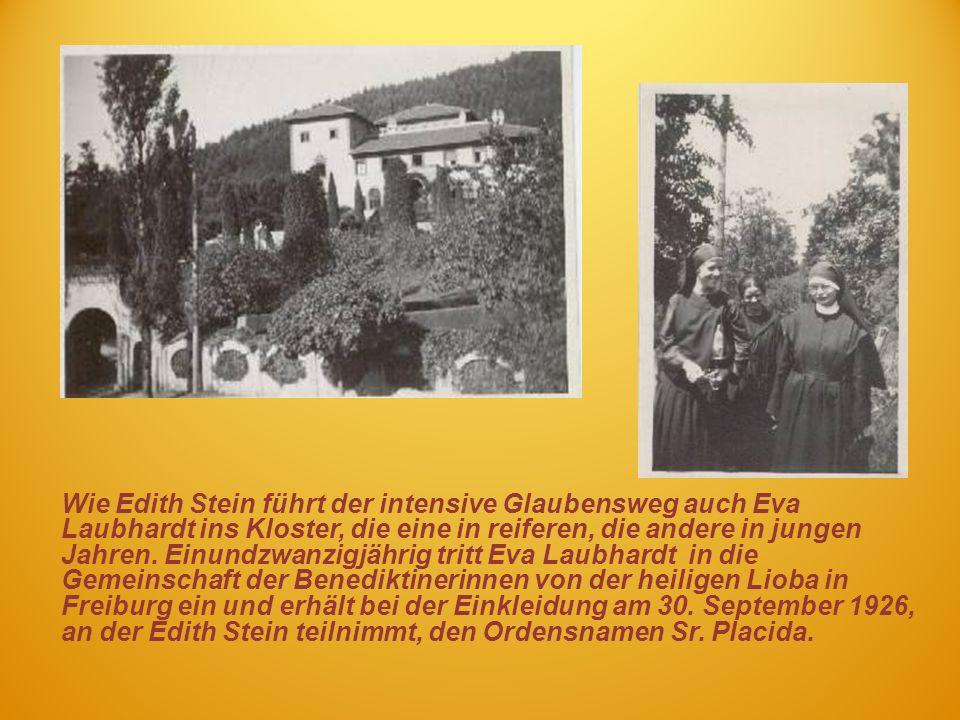 Wie Edith Stein führt der intensive Glaubensweg auch Eva Laubhardt ins Kloster, die eine in reiferen, die andere in jungen Jahren. Einundzwanzigjährig