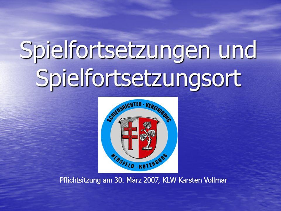 Spielfortsetzungen und Spielfortsetzungsort Pflichtsitzung am 30. März 2007, KLW Karsten Vollmar