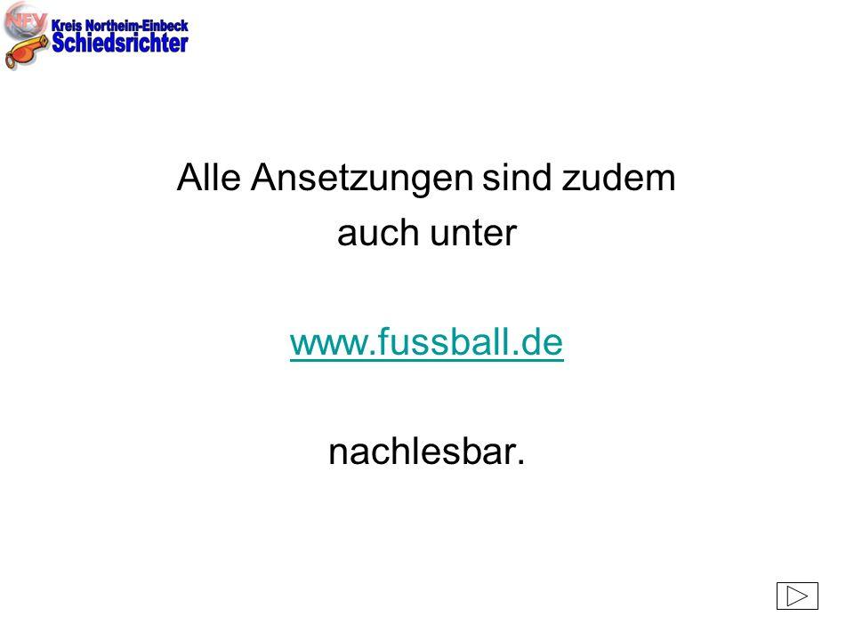 Alle Ansetzungen sind zudem auch unter www.fussball.de nachlesbar.
