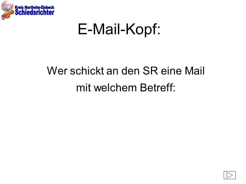 E-Mail-Kopf: Wer schickt an den SR eine Mail mit welchem Betreff: