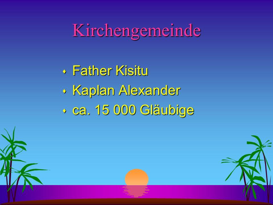 Kirchengemeinde s Father Kisitu s Kaplan Alexander s ca. 15 000 Gläubige