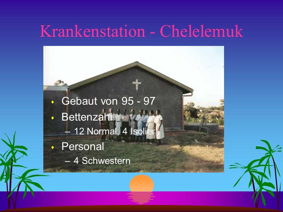 Krankenstation - Chelelemuk s Gebaut von 95 - 97 s Bettenzahl –12 Normal, 4 Isolier s Personal –4 Schwestern