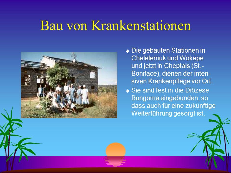 Bau von Krankenstationen u Die gebauten Stationen in Chelelemuk und Wokape und jetzt in Cheptais (St.- Boniface), dienen der inten- siven Krankenpfleg