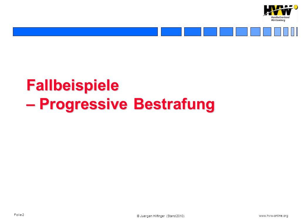 Folie 2 www.hvw-online.org © Juergen Hilfinger (Stand 2010) Fallbeispiele – Progressive Bestrafung