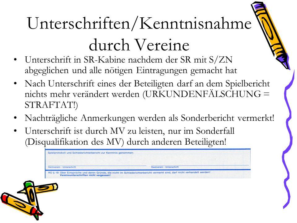 Unterschriften/Kenntnisnahme durch Vereine Unterschrift in SR-Kabine nachdem der SR mit S/ZN abgeglichen und alle nötigen Eintragungen gemacht hat Nac
