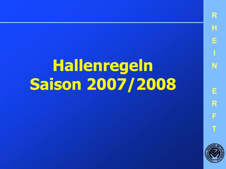 RHEINERFTRHEINERFT Hallenregeln Saison 2007/2008