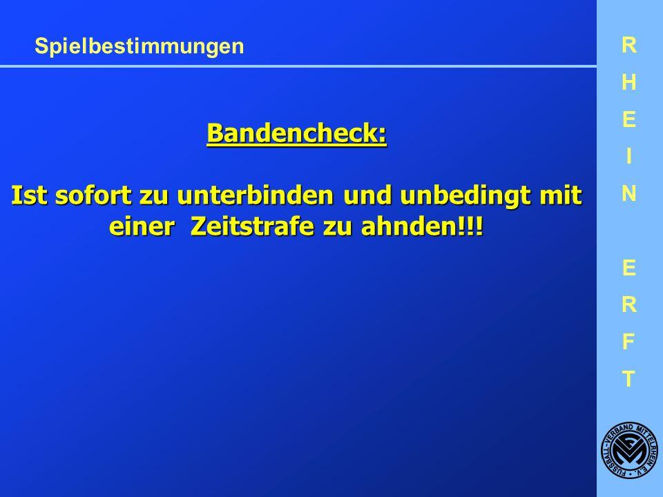 RHEINERFTRHEINERFT Spielbestimmungen Bandencheck: Ist sofort zu unterbinden und unbedingt mit einer Zeitstrafe zu ahnden!!!